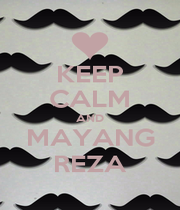 KEEP CALM AND MAYANG REZA - Personalised Poster A1 size