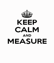 KEEP CALM AND MEASURE  - Personalised Poster A4 size