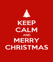 KEEP CALM AND MERRY  CHRISTMAS  - Personalised Poster A1 size