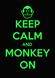 KEEP CALM AND MONKEY ON - Personalised Poster A4 size