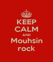 KEEP CALM AND Mouhsin rock - Personalised Poster A1 size
