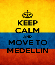 KEEP CALM AND MOVE TO MEDELLIN - Personalised Poster A1 size