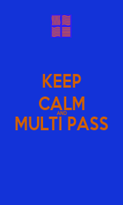 KEEP CALM AND MULTI PASS  - Personalised Poster A1 size