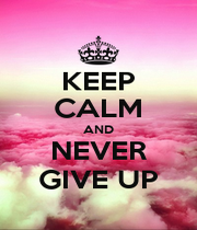 KEEP CALM AND NEVER GIVE UP - Personalised Poster A4 size