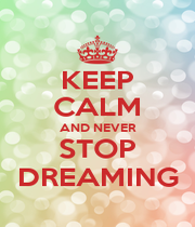 KEEP CALM AND NEVER STOP DREAMING - Personalised Poster A4 size