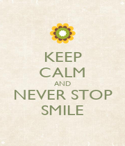 KEEP CALM AND NEVER STOP SMILE - Personalised Poster A1 size