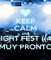 KEEP CALM AND NIGHT FEST ((4)) MUY PRONTO - Personalised Poster A4 size