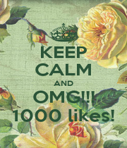 KEEP CALM AND OMG!!! 1000 likes! - Personalised Poster A1 size