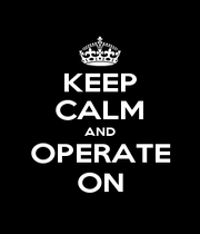 KEEP CALM AND OPERATE ON - Personalised Poster A4 size