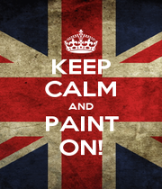KEEP CALM AND PAINT ON! - Personalised Poster A1 size