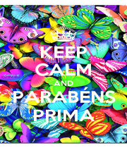 KEEP CALM AND PARABÉNS PRIMA - Personalised Poster A1 size