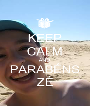 KEEP CALM AND PARABÉNS ZÉ - Personalised Poster A1 size