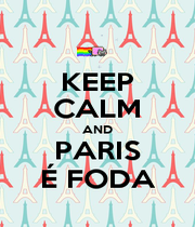 KEEP CALM AND PARIS É FODA - Personalised Poster A4 size