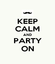 KEEP CALM AND PARTY ON - Personalised Poster A4 size