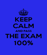 KEEP CALM AND PASS THE EXAM 100% - Personalised Poster A1 size