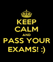 KEEP CALM AND PASS YOUR EXAMS! :) - Personalised Poster A1 size