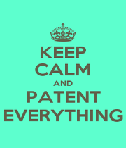 KEEP CALM AND PATENT EVERYTHING - Personalised Poster A1 size