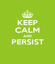 KEEP CALM AND PERSIST  - Personalised Poster A1 size
