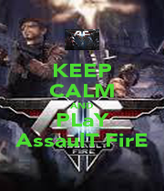 KEEP CALM AND PLaY AssaulT FirE - Personalised Poster A1 size