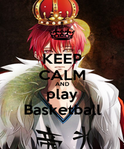 KEEP CALM AND play Basketball - Personalised Poster A4 size