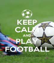 KEEP CALM AND PLAY FOOTBALL - Personalised Poster A4 size