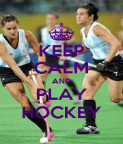 KEEP CALM AND PLAY HOCKEY - Personalised Poster A1 size