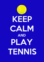 KEEP CALM AND PLAY TENNIS - Personalised Poster A1 size