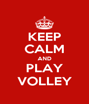 KEEP CALM AND PLAY VOLLEY - Personalised Poster A1 size