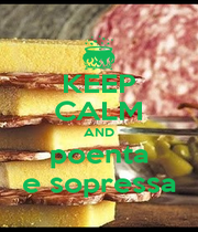 KEEP CALM AND poenta e sopressa - Personalised Poster A4 size