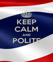 KEEP CALM AND POLITE  - Personalised Poster A4 size