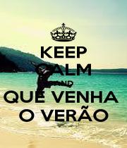 KEEP CALM AND QUE VENHA  O VERÃO - Personalised Poster A1 size