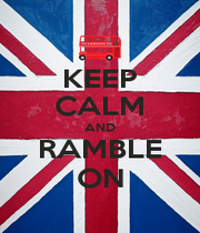 KEEP CALM AND RAMBLE ON - Personalised Poster A1 size