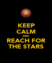 KEEP CALM AND REACH FOR THE STARS - Personalised Poster A1 size