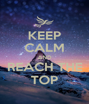 KEEP CALM AND REACH THE TOP - Personalised Poster A1 size