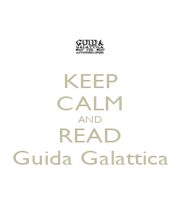 KEEP CALM AND READ Guida Galattica - Personalised Poster A1 size