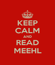 KEEP CALM AND READ MEEHL - Personalised Poster A4 size