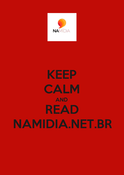 KEEP CALM AND READ NAMIDIA.NET.BR - Personalised Poster A4 size