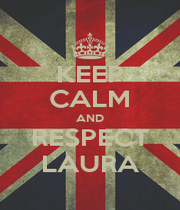 KEEP CALM AND RESPECT LAURA - Personalised Poster A4 size