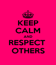 KEEP CALM AND RESPECT  OTHERS - Personalised Poster A4 size