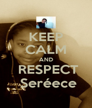 KEEP CALM AND  RESPECT  Seréece - Personalised Poster A1 size