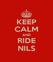 KEEP CALM AND RIDE NILS - Personalised Poster A4 size