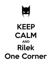 KEEP CALM AND Rilek One Corner - Personalised Poster A1 size