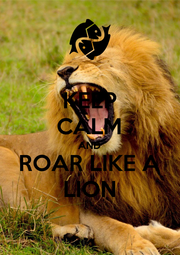 KEEP CALM AND ROAR LIKE A LION - Personalised Poster A4 size