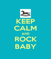 KEEP CALM AND ROCK BABY - Personalised Poster A1 size