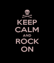 KEEP CALM AND ROCK ON - Personalised Poster A1 size