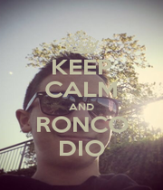 KEEP CALM AND RONCO DIO - Personalised Poster A1 size