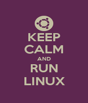 KEEP CALM AND RUN LINUX - Personalised Poster A1 size