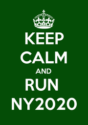 KEEP CALM AND RUN  NY2020 - Personalised Poster A1 size