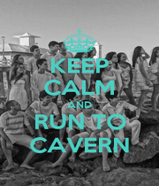 KEEP CALM AND RUN TO CAVERN - Personalised Poster A1 size
