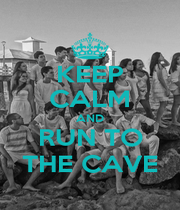 KEEP CALM AND RUN TO THE CAVE - Personalised Poster A1 size